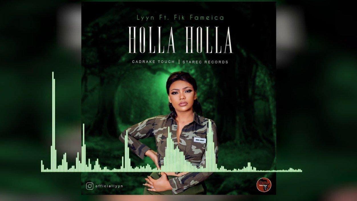 Lyyn Ft Fik Fameica – Holla Holla Mp3 Download